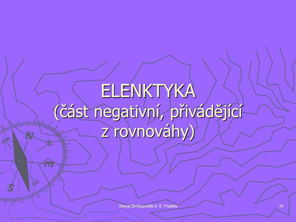 ELENKTYKA (část negativní, přivádějící z rovnováhy)