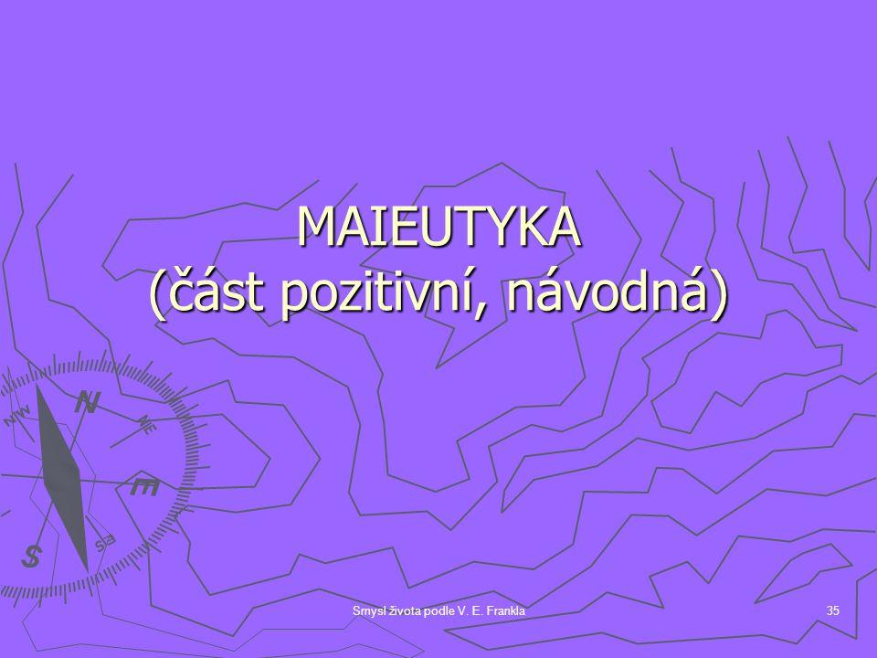 MAIEUTYKA (část pozitivní, návodná)