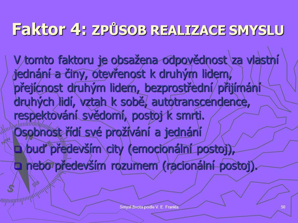 Faktor 4: ZPŮSOB REALIZACE SMYSLU