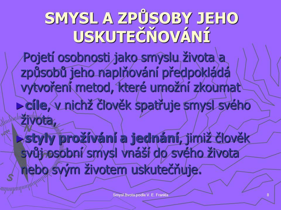 SMYSL A ZPŮSOBY JEHO USKUTEČŇOVÁNÍ