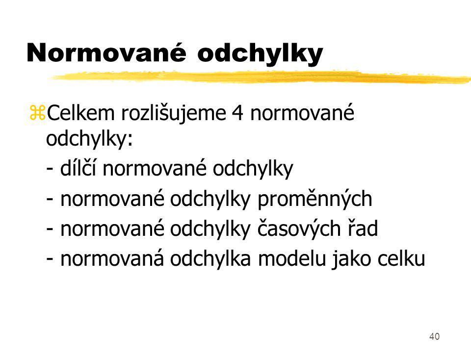 Normované odchylky Celkem rozlišujeme 4 normované odchylky: