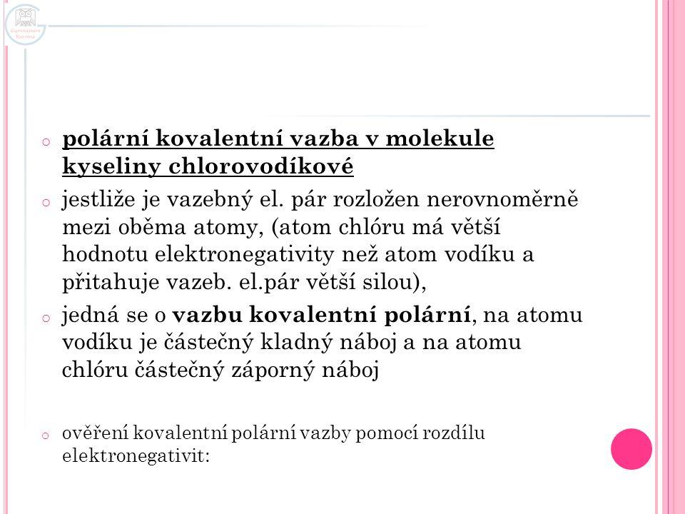 polární kovalentní vazba v molekule kyseliny chlorovodíkové