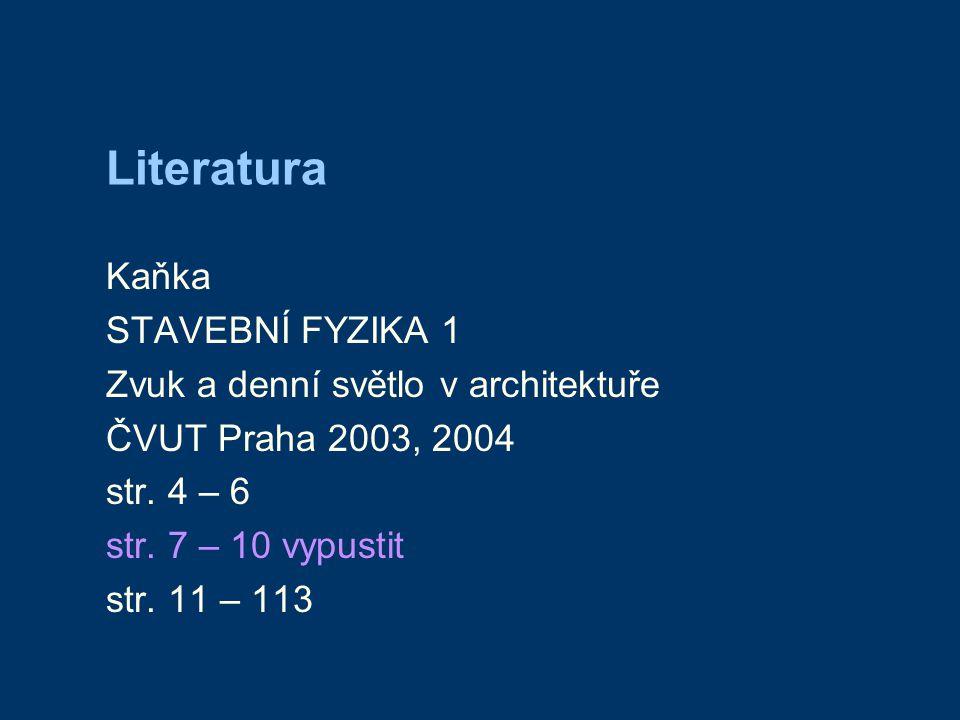 Literatura Kaňka STAVEBNÍ FYZIKA 1 Zvuk a denní světlo v architektuře