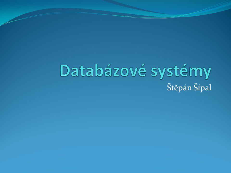 Databázové systémy Štěpán Šípal