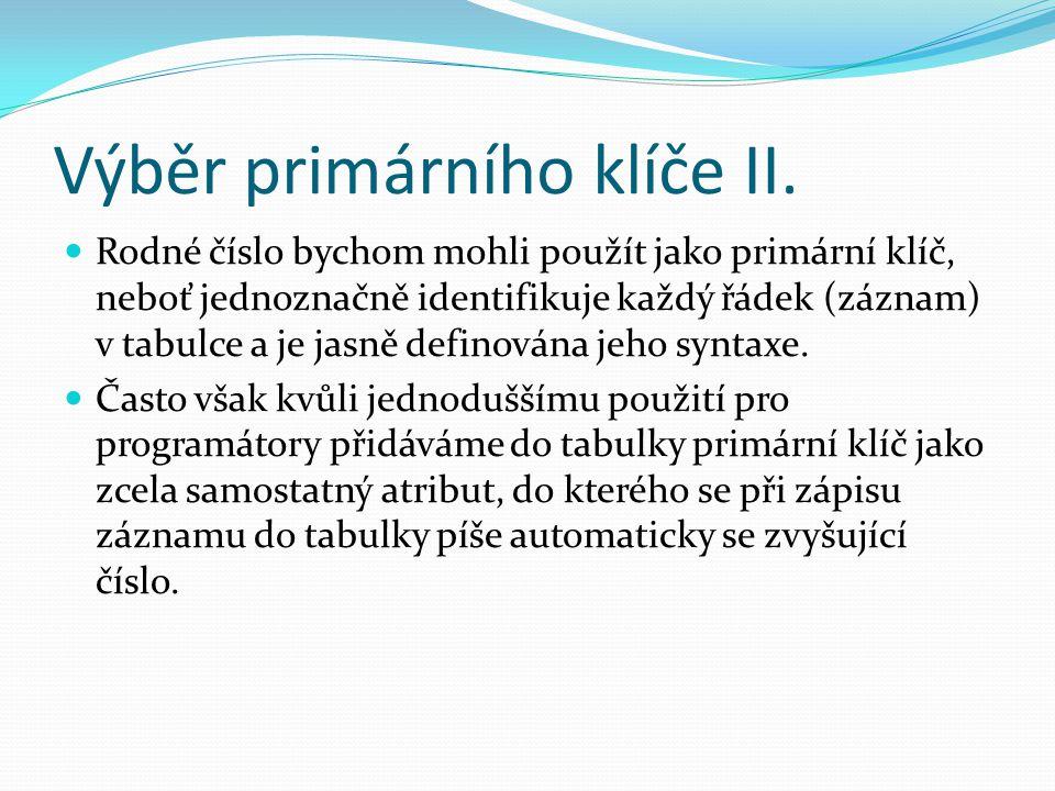 Výběr primárního klíče II.