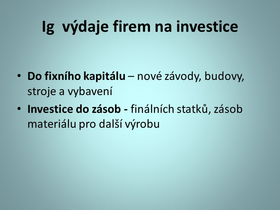 Ig výdaje firem na investice
