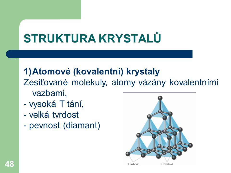 STRUKTURA KRYSTALŮ Atomové (kovalentní) krystaly