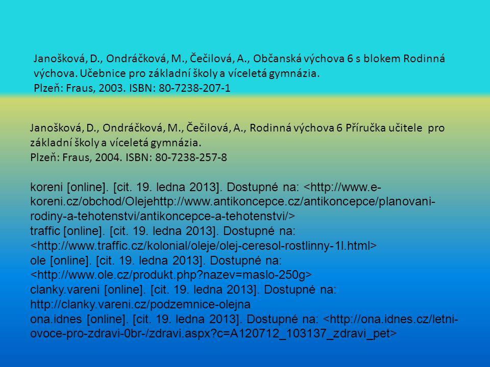 Janošková, D. , Ondráčková, M. , Čečilová, A
