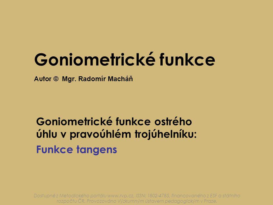 Goniometrické funkce Autor © Mgr. Radomír Macháň