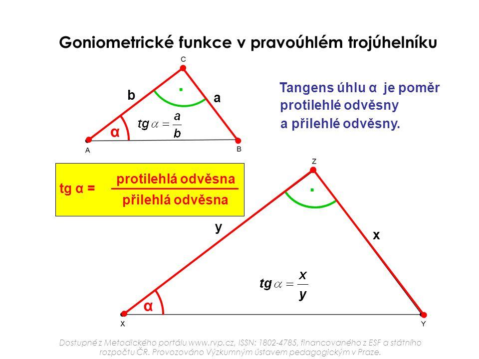 . . Goniometrické funkce v pravoúhlém trojúhelníku α α Tangens úhlu α