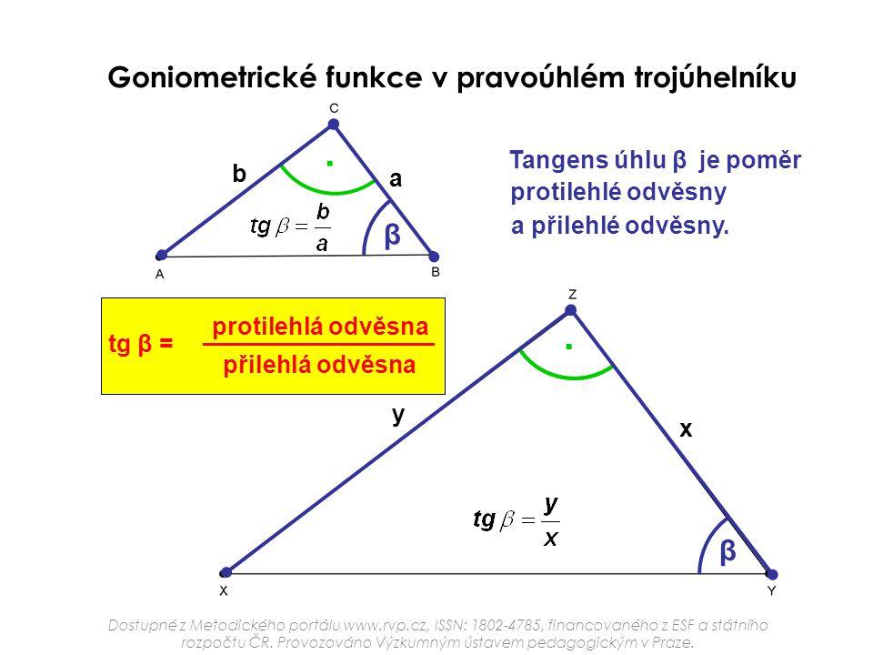 . . Goniometrické funkce v pravoúhlém trojúhelníku β β Tangens úhlu β