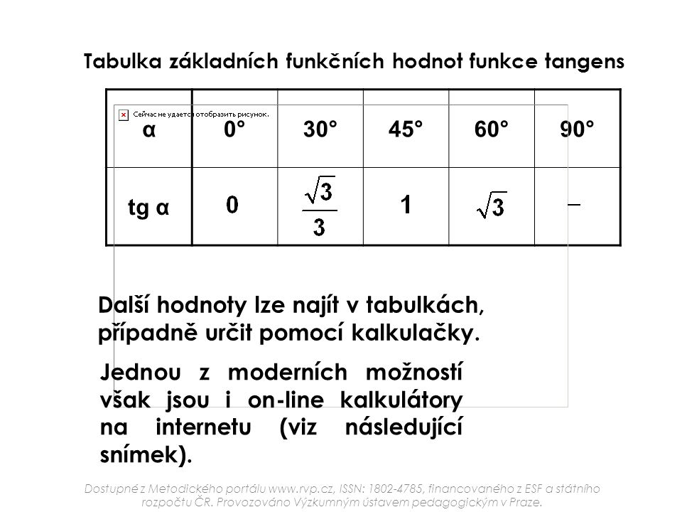 Další hodnoty lze najít v tabulkách, případně určit pomocí kalkulačky.