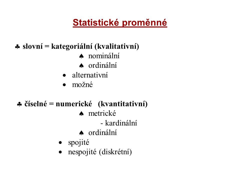 Statistické proměnné  slovní = kategoriální (kvalitativní)