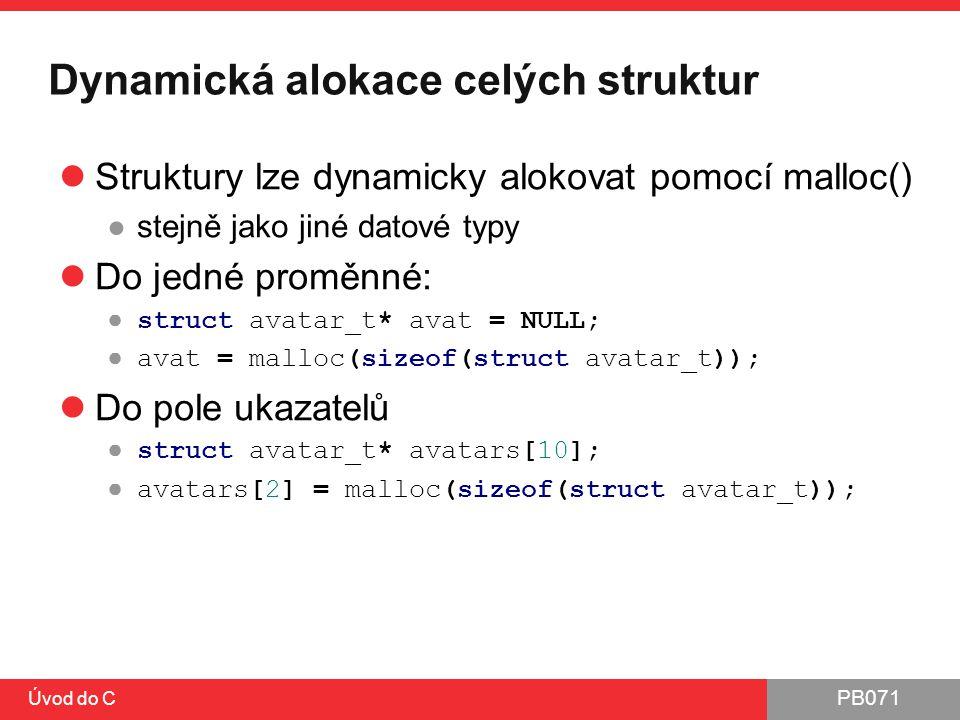 Dynamická alokace celých struktur