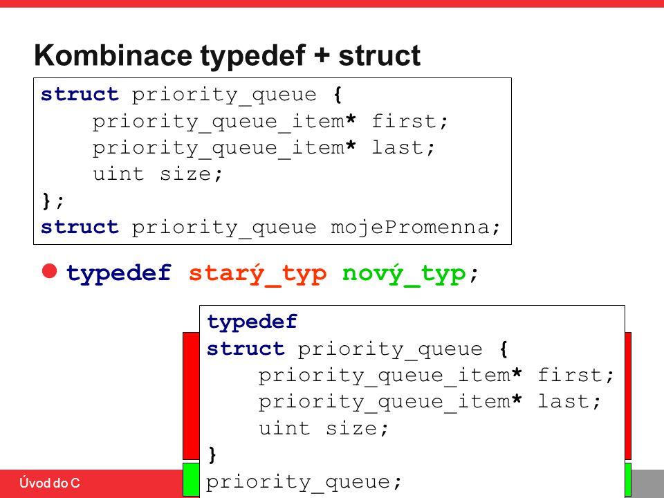 Kombinace typedef + struct