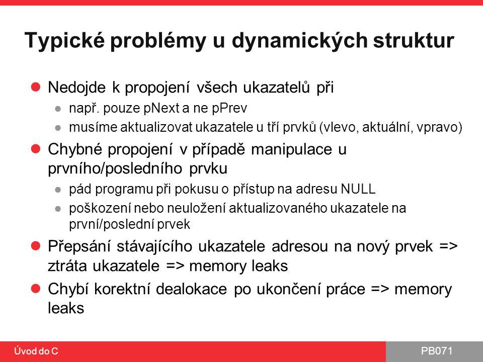 Typické problémy u dynamických struktur