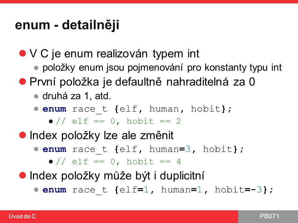 enum - detailněji V C je enum realizován typem int