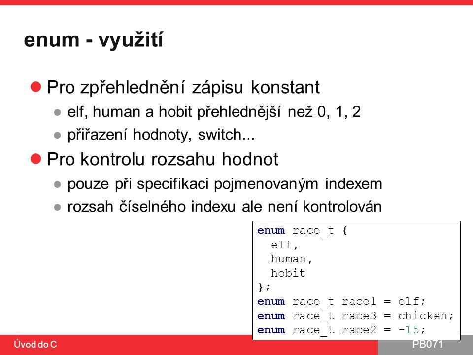 enum - využití Pro zpřehlednění zápisu konstant