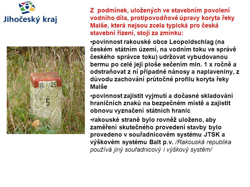 Z podmínek, uložených ve stavebním povolení vodního díla, protipovodňové úpravy koryta řeky Malše, která nejsou zcela typická pro česká stavební řízení, stojí za zmínku: