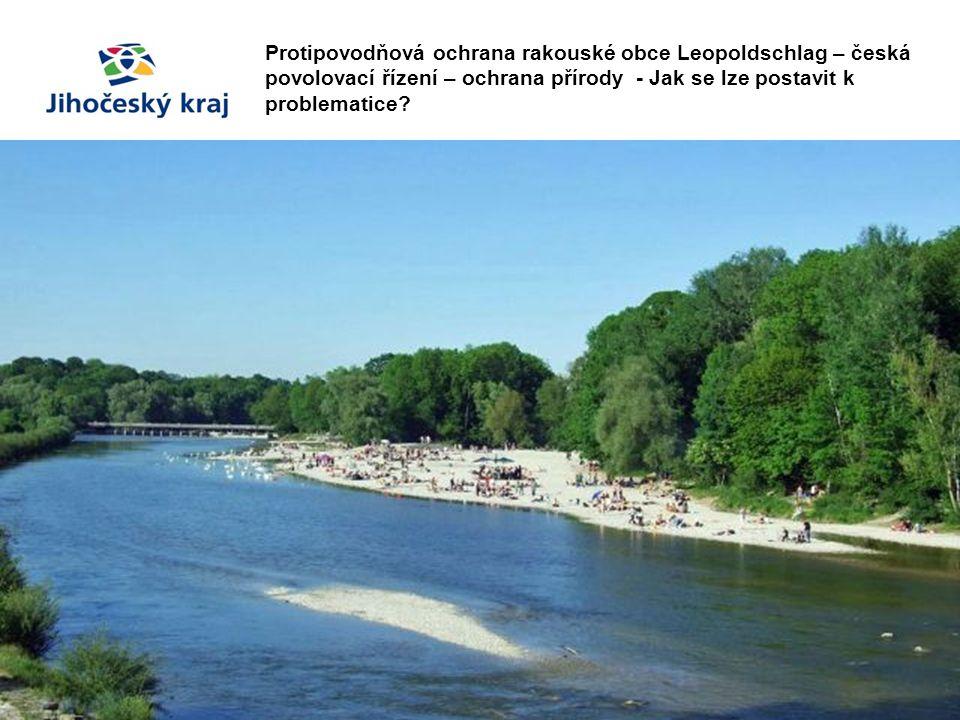 Protipovodňová ochrana rakouské obce Leopoldschlag – česká povolovací řízení – ochrana přírody - Jak se lze postavit k problematice