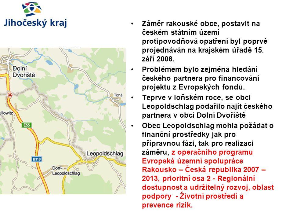 Záměr rakouské obce, postavit na českém státním území protipovodňová opatření byl poprvé projednáván na krajském úřadě 15. září 2008.