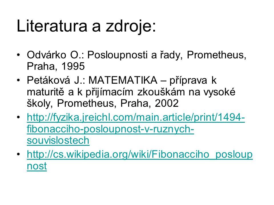 Literatura a zdroje: Odvárko O.: Posloupnosti a řady, Prometheus, Praha, 1995.