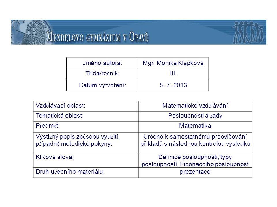 Matematické vzdělávání Tematická oblast: Posloupnosti a řady Předmět: