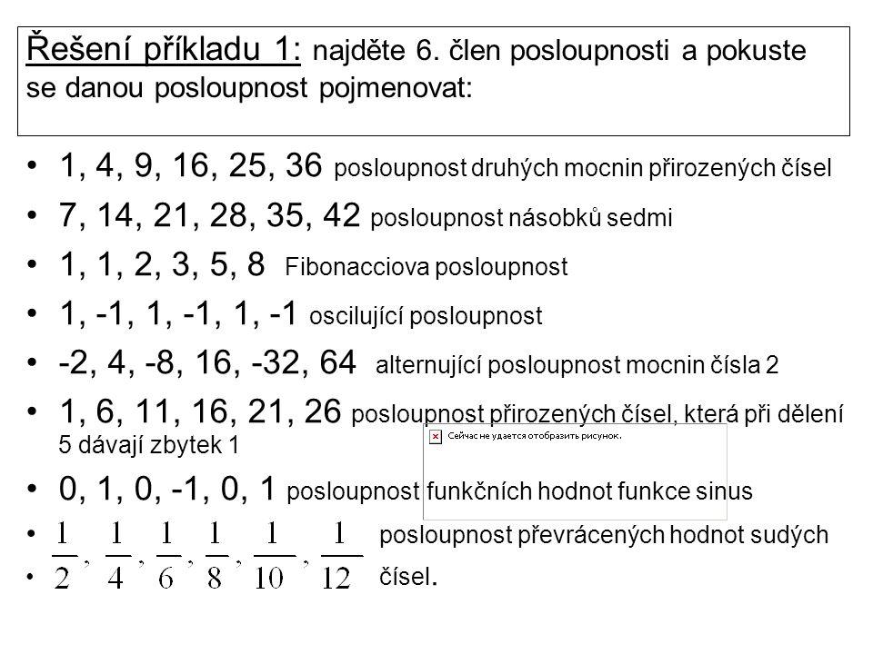 1, 4, 9, 16, 25, 36 posloupnost druhých mocnin přirozených čísel