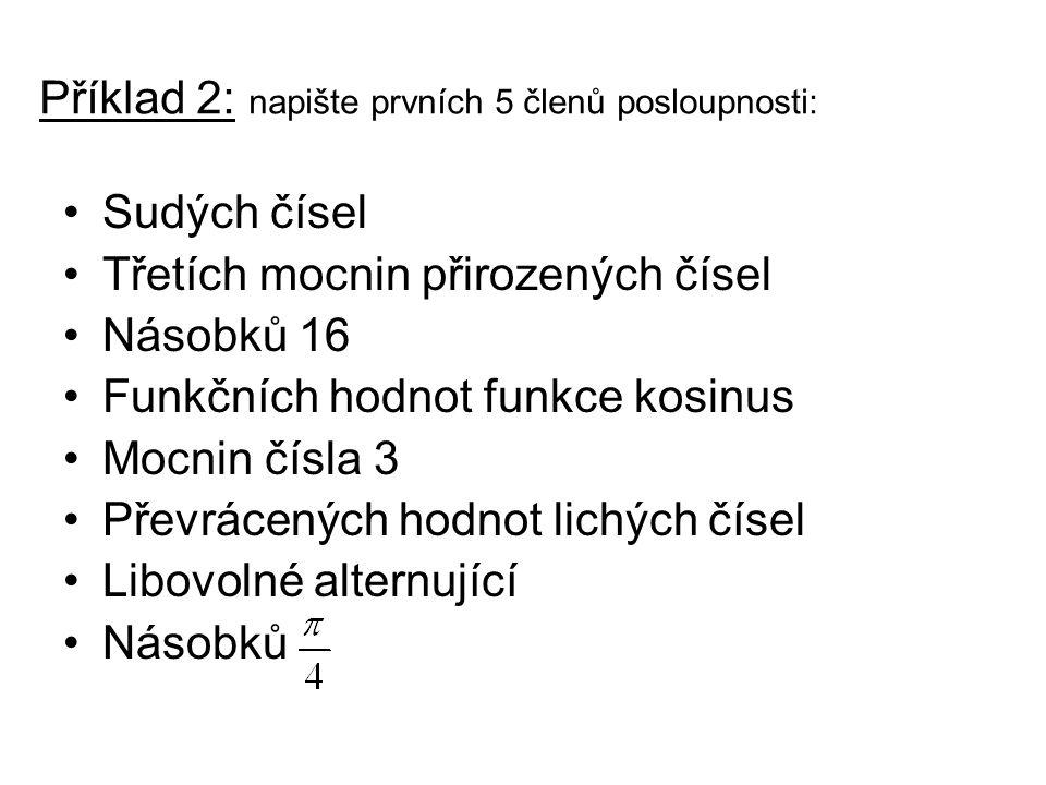 Příklad 2: napište prvních 5 členů posloupnosti: