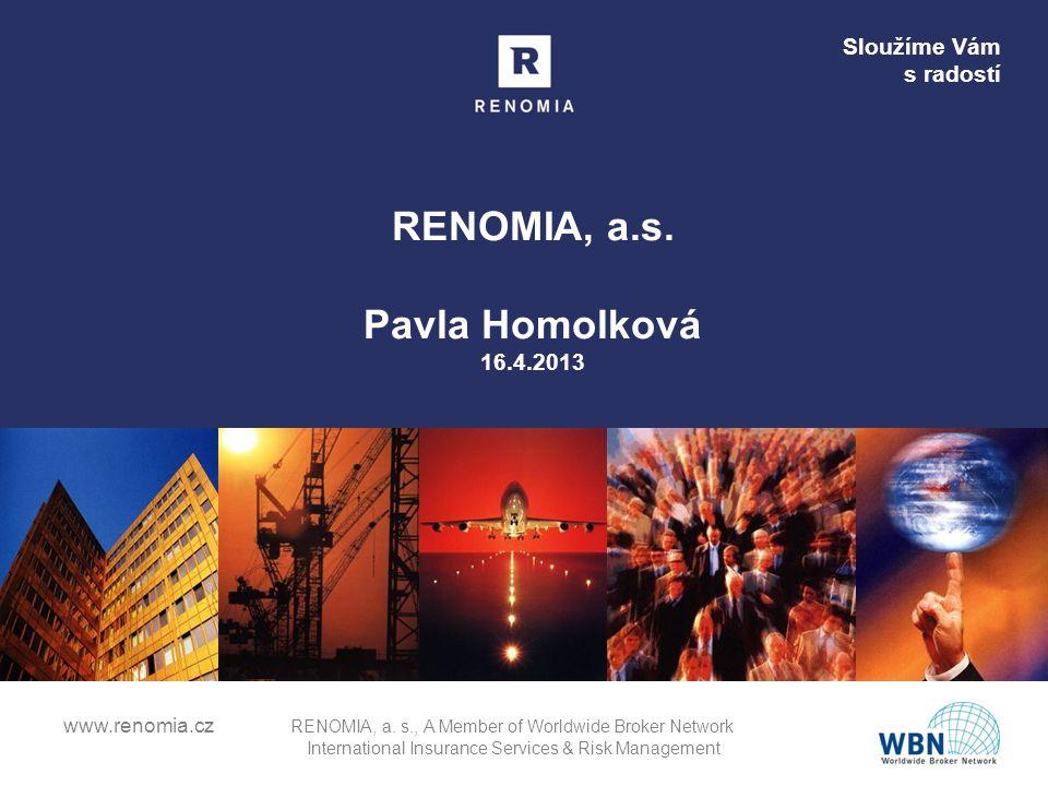 RENOMIA, a.s. Pavla Homolková 16.4.2013