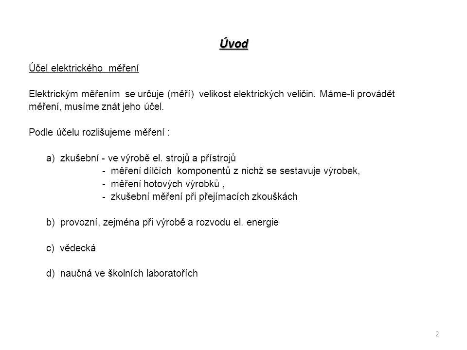 Úvod Účel elektrického měření