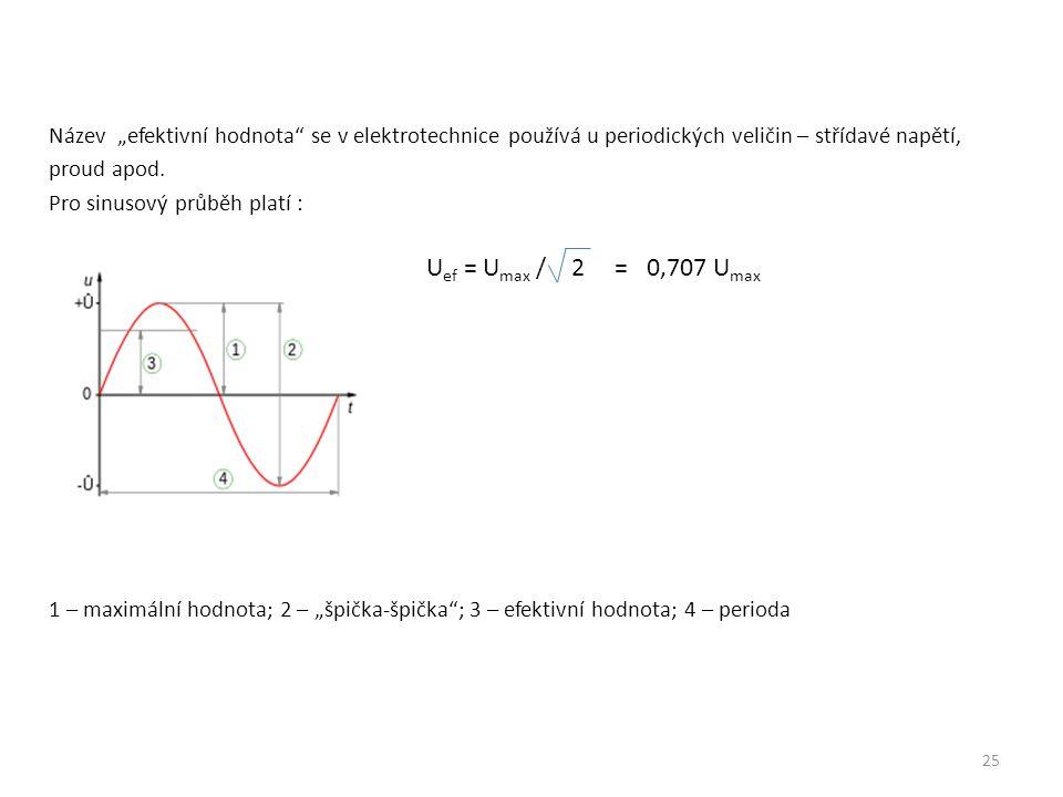 """Název """"efektivní hodnota se v elektrotechnice používá u periodických veličin – střídavé napětí,"""