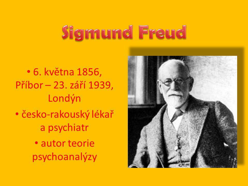 Sigmund Freud 6. května 1856, Příbor – 23. září 1939, Londýn