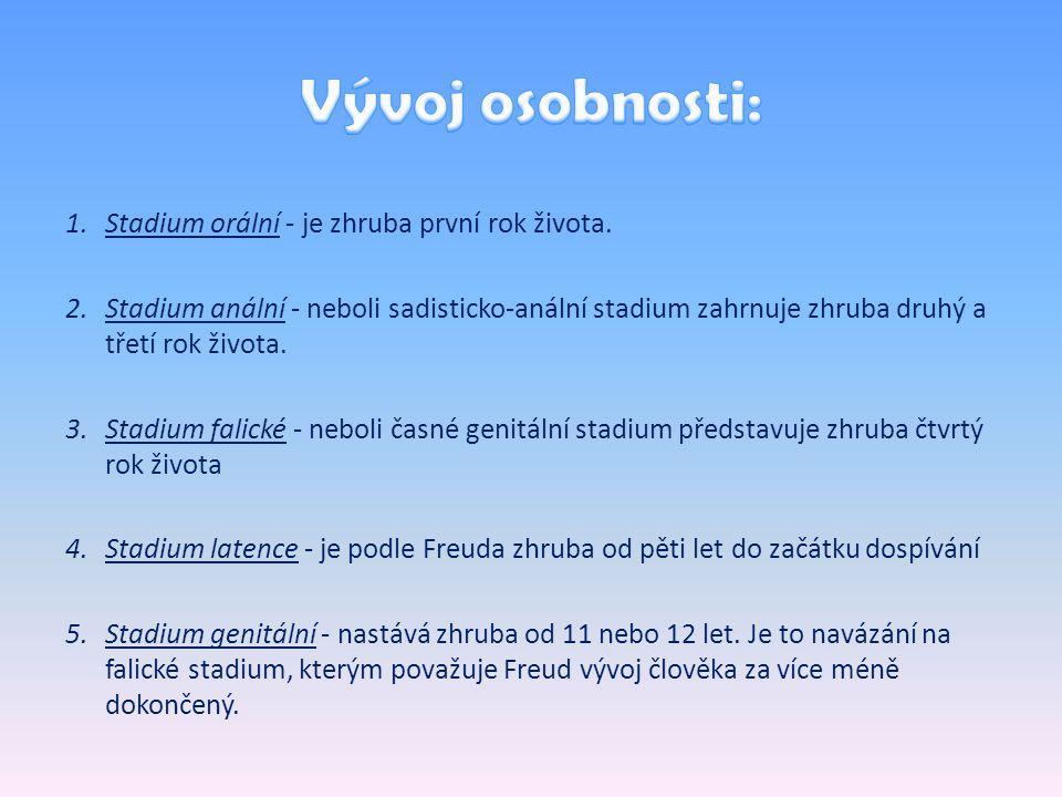 Vývoj osobnosti: Stadium orální - je zhruba první rok života.