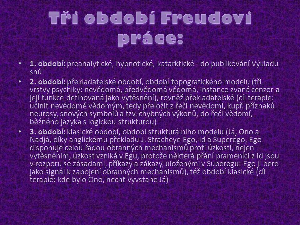 Tři období Freudovi práce: