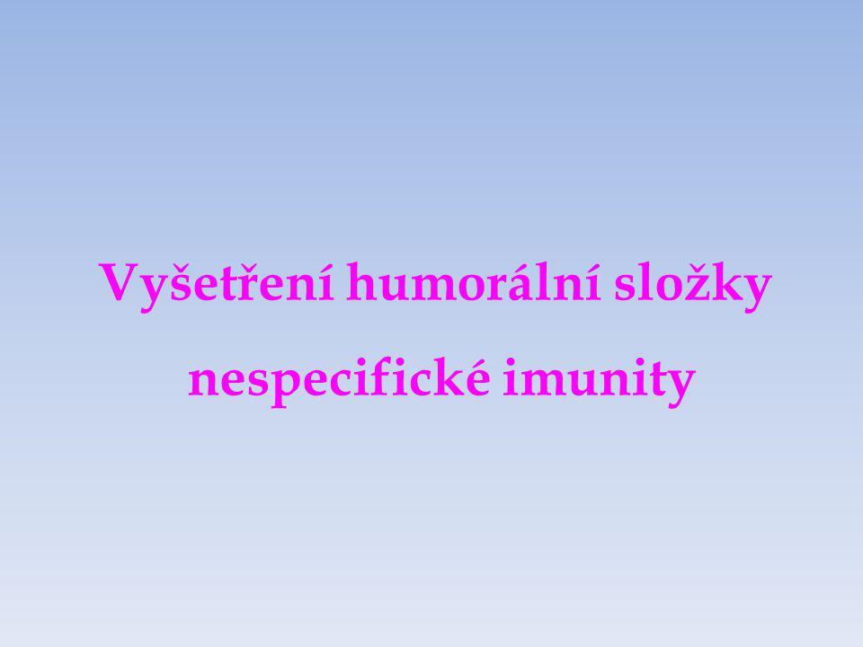 Vyšetření humorální složky nespecifické imunity