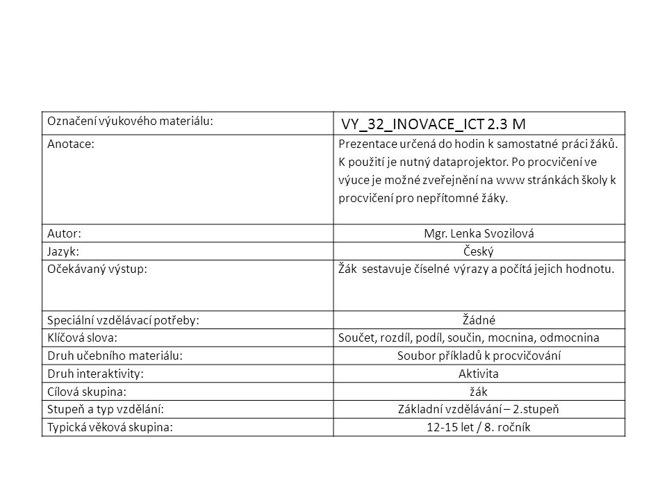Označení výukového materiálu: VY_32_INOVACE_ICT 2.3 M Anotace: