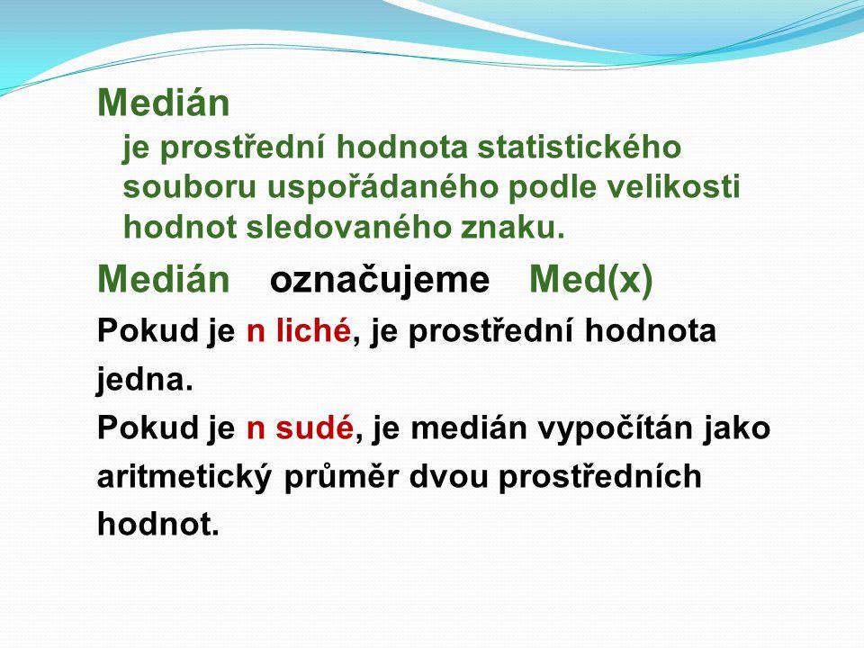 Medián označujeme Med(x)