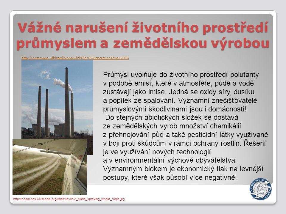 Vážné narušení životního prostředí průmyslem a zemědělskou výrobou