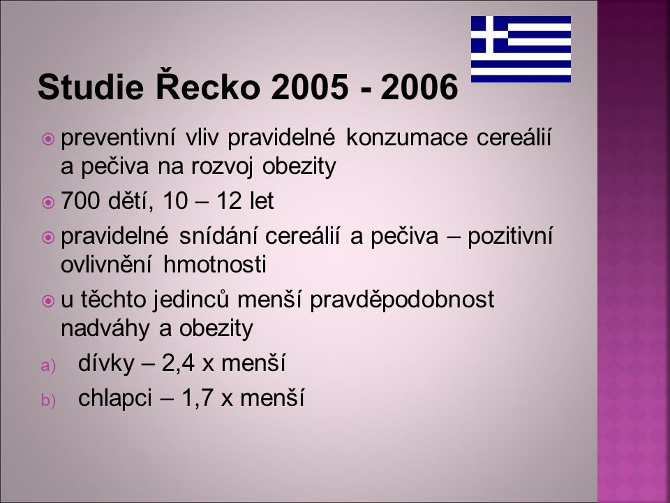 Studie Řecko 2005 - 2006 preventivní vliv pravidelné konzumace cereálií a pečiva na rozvoj obezity.