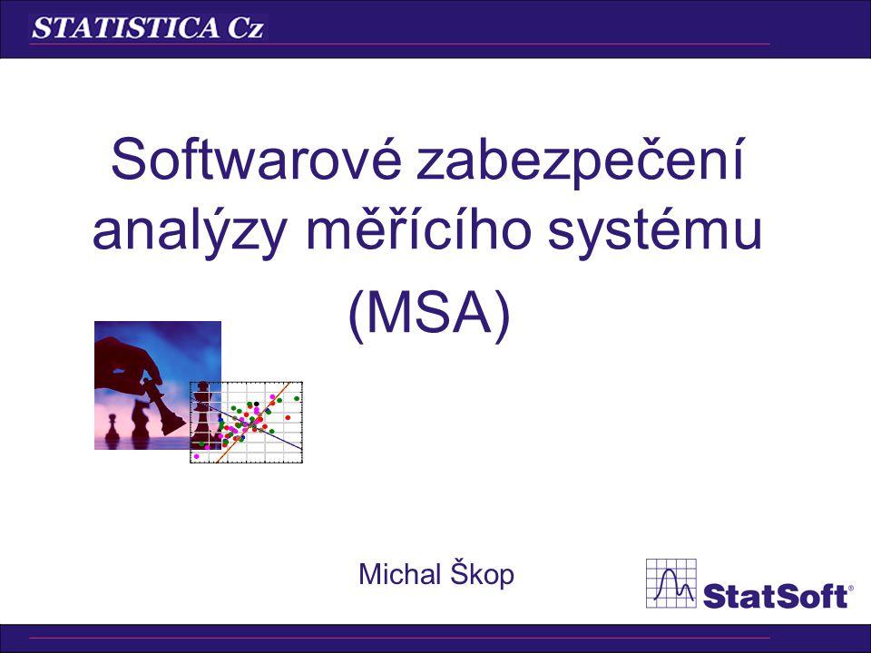 Softwarové zabezpečení analýzy měřícího systému (MSA)