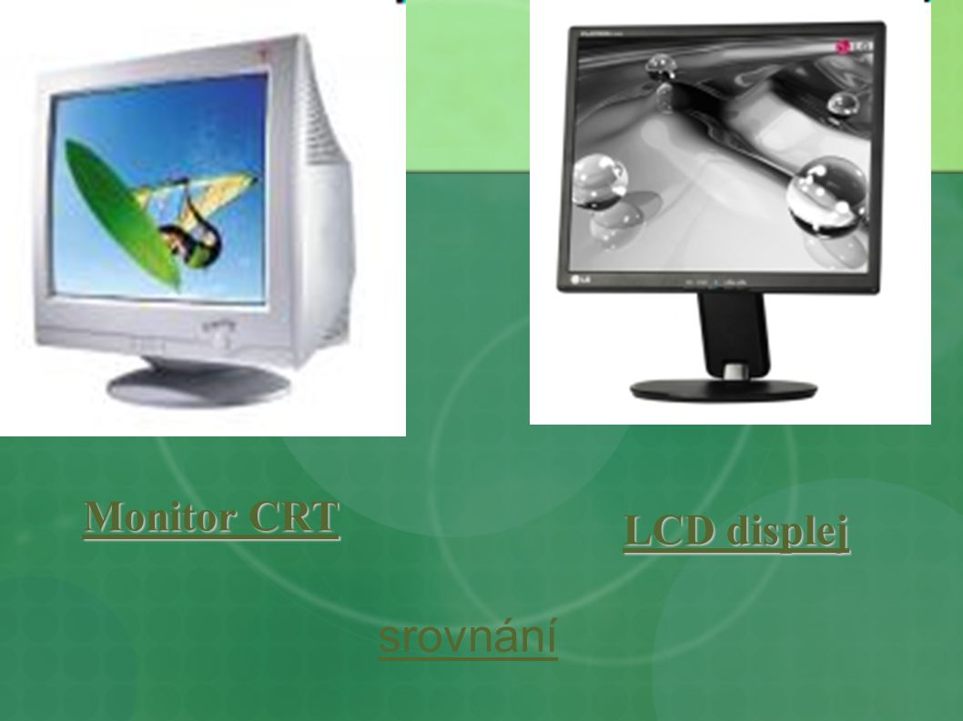 Monitor CRT LCD displej srovnání