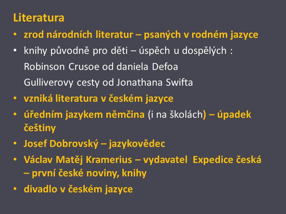 Literatura zrod národních literatur – psaných v rodném jazyce