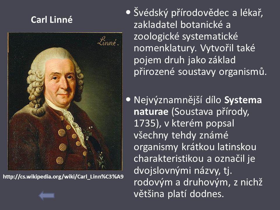 Švédský přírodovědec a lékař, zakladatel botanické a zoologické systematické nomenklatury. Vytvořil také pojem druh jako základ přirozené soustavy organismů.