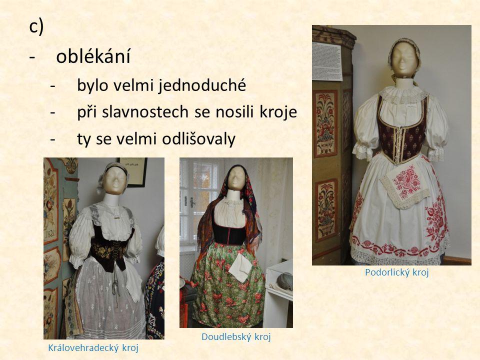 oblékání bylo velmi jednoduché při slavnostech se nosili kroje