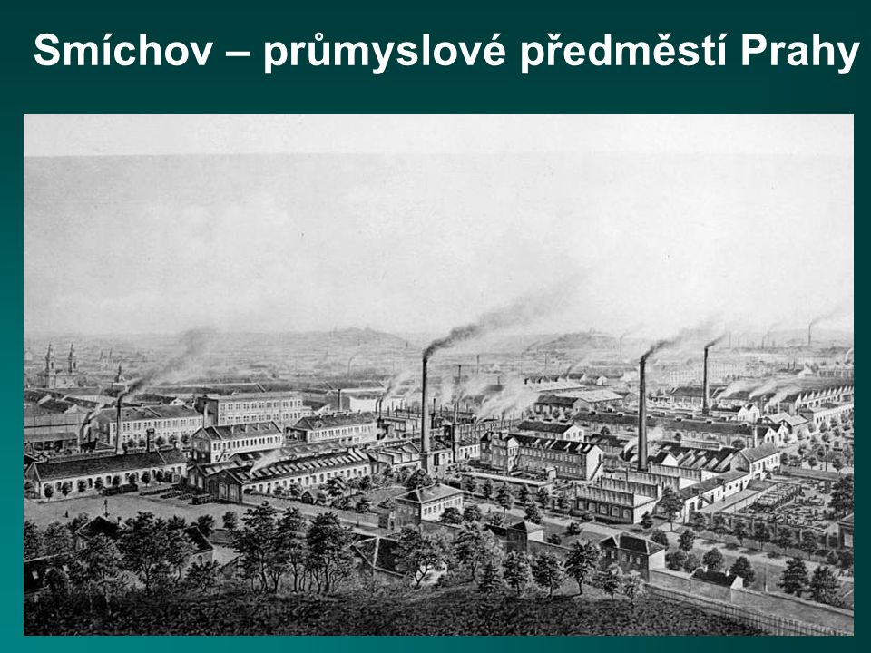 Smíchov – průmyslové předměstí Prahy