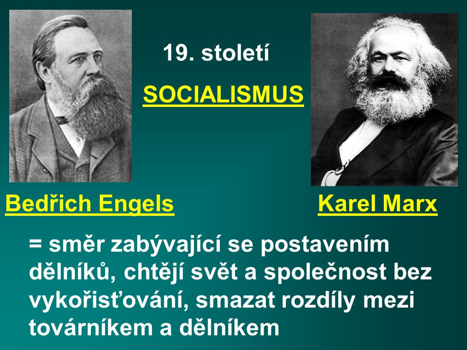 19. století SOCIALISMUS. Bedřich Engels Karel Marx.