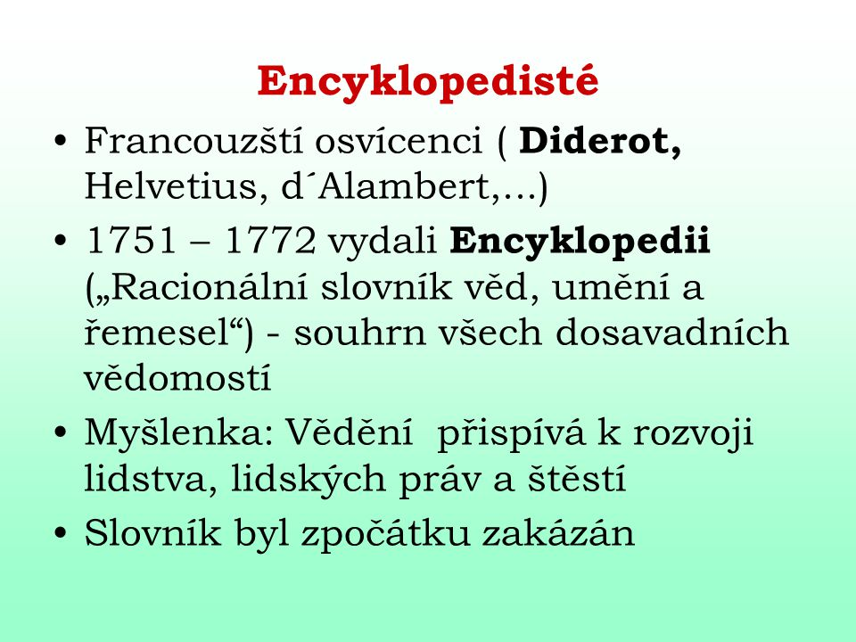 Encyklopedisté Francouzští osvícenci ( Diderot, Helvetius, d´Alambert,...)