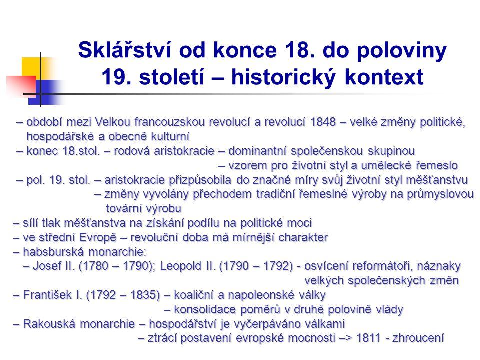 Sklářství od konce 18. do poloviny 19. století – historický kontext