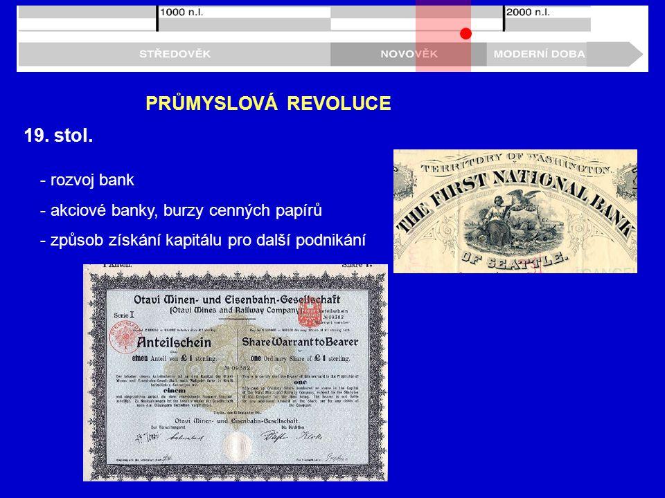 PRŮMYSLOVÁ REVOLUCE 19. stol. - rozvoj bank